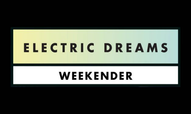 Electric Dreams Weekender – Preview