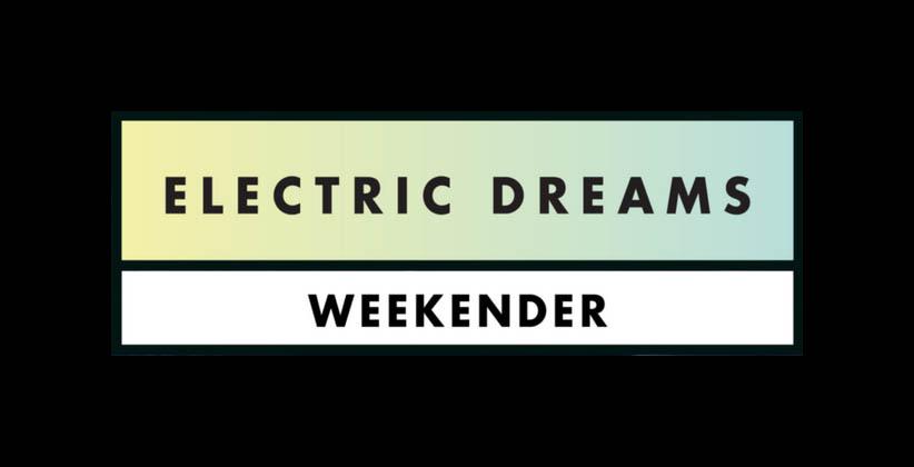 Electric Dreams Weekender – Preview